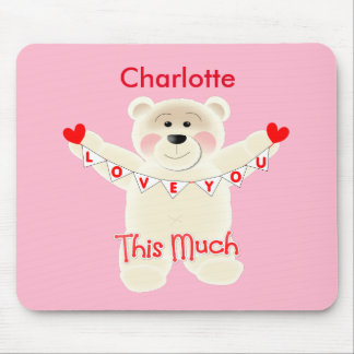 I Love You This Much Cute Teddy Bear Personalized Mouse Pad