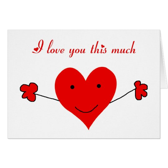 I love you this much  Happy Valentine's Day Card