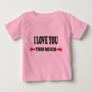 I love you this Much Open Arms Baby T-Shirt