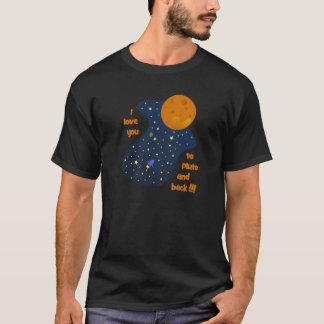 I love you to Pluto and back T-Shirt