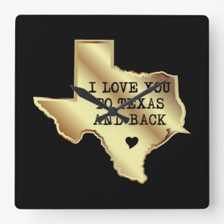 I Love You To Texas and Back Black and Gold Square Wall Clock