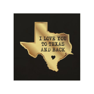 I Love You To Texas and Back Black and Gold Wood Wall Art