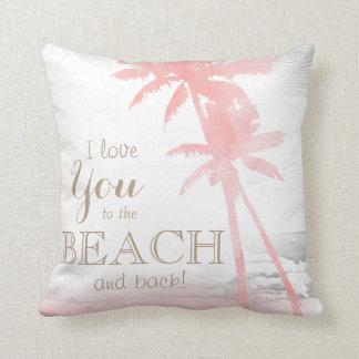 I love you to the beach & back palm tree wood cushion