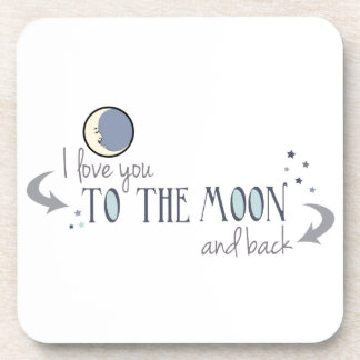I Love You to the Moon and Back Drink Coasters
