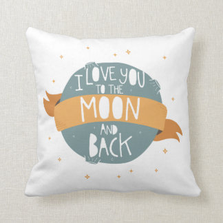 """I love you to the moon and back"" Cushion"