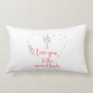 I love you to the moon and back lumbar cushion