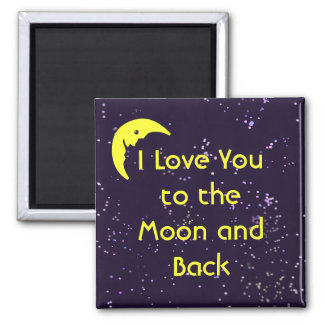 I Love You to the Moon and Back Magnet