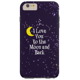 I Love You to the Moon and Back - Man in the Moon Tough iPhone 6 Plus Case