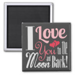 I Love You to the Moon and Back - Mixed Typography Square Magnet