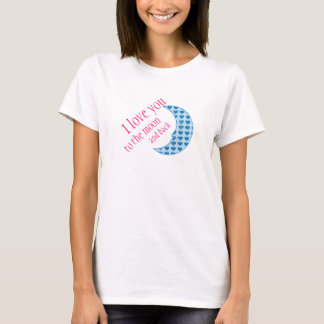 I Love You to the Moon and Back Mothers Day Gift T-Shirt