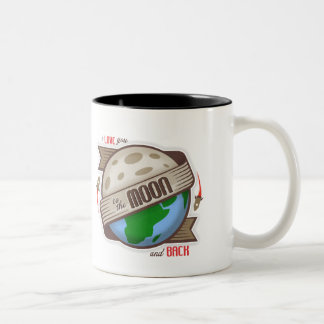 I Love You To The Moon And Back - Mug