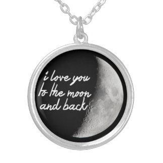 I Love You To The Moon and Back Pendant