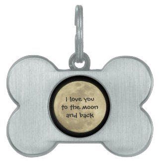 I love you to the moon and back pet tag