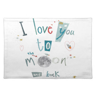 I love you to the moon and back placemat