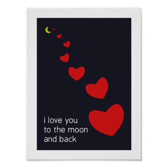 I Love You To The Moon And Back Poster Zazzle Com Au
