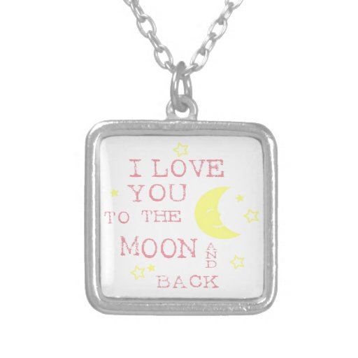 I Love You to the Moon and Back Quote Custom Necklace