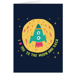 I Love You To The Moon And Back Rocketship Card