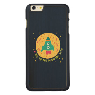 I Love You To The Moon And Back Rocketship Carved® Maple iPhone 6 Plus Case