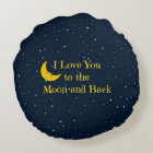 I Love You to the Moon and Back Round Cushion