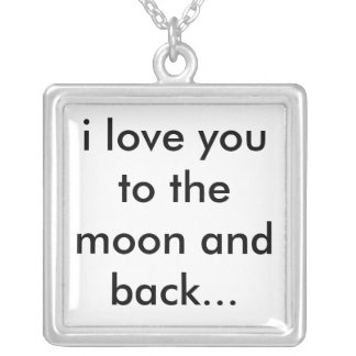 i love you to the moon and back... square pendant necklace