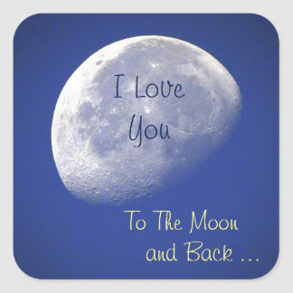 I Love You To The Moon And Back Square Sticker