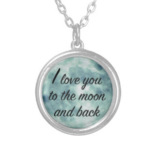 I Love You to the Moon and Back Sweet Quote Round Pendant Necklace