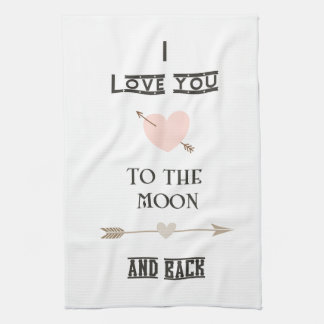 I love you to the moon and back tea towel