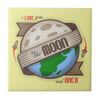 I Love You To The Moon And Back - Tile