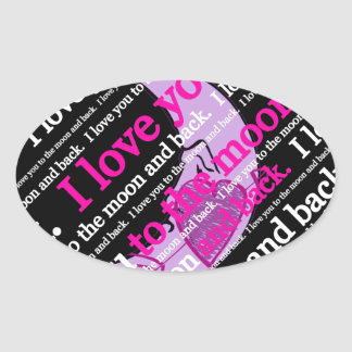 I love you to the moon and back typography oval sticker