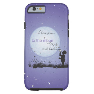 I Love You to the Moon and Back-Unique Gifts Tough iPhone 6 Case