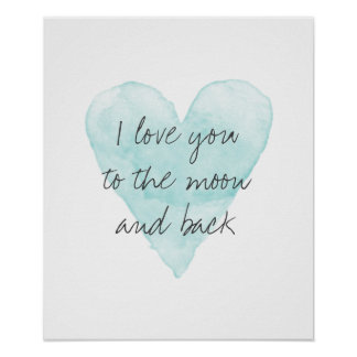 I love you to the moon and back water color poster
