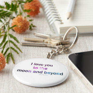 I love you to the moon and beyond (keychain) key ring