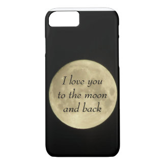 I love you to the moona and back iPhone 7 case