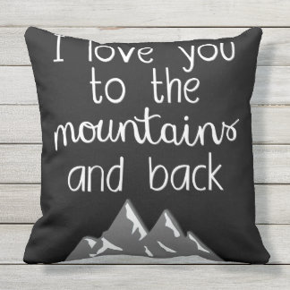 I Love You to the Mountains and Back Pillow Quote