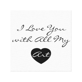 I Love You with All My Art Canvas Print