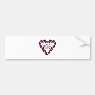 I Love You With All My Hearts Bumper Stickers