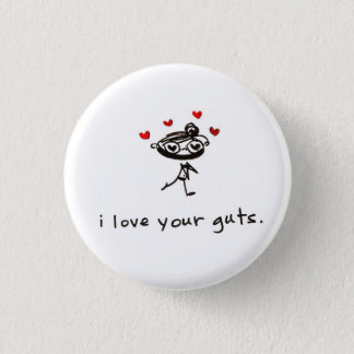 i love your guts 3 cm round badge