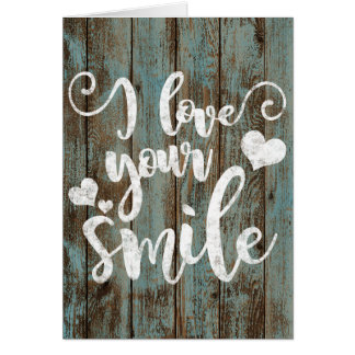I Love Your Smile Rustic Wood Chalk Typography Card
