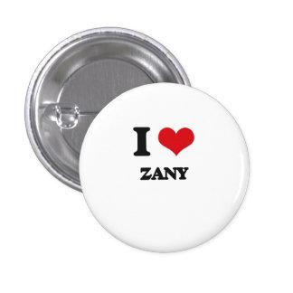 I love Zany 1 Inch Round Button