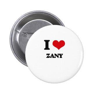 I love Zany 2 Inch Round Button