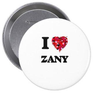 I love Zany 10 Cm Round Badge