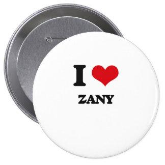 I love Zany 4 Inch Round Button