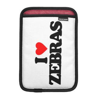 I LOVE ZEBRAS SLEEVE FOR iPad MINI