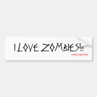 I LOVE ZOMBIES!!!, crimson nightmare Bumper Sticker