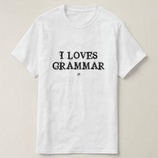 I loves grammar! T-Shirt