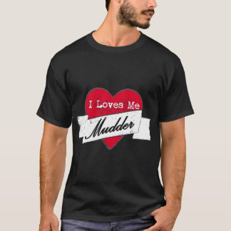 I loves me Mudder T-Shirt
