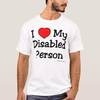 I Luv My Disabled Person (Light) T-Shirt