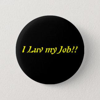 I Luv my Job 6 Cm Round Badge
