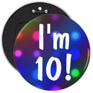 I m 10 Birthday Button Pin