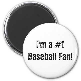 I m a 1 Baseball Fan Magnet